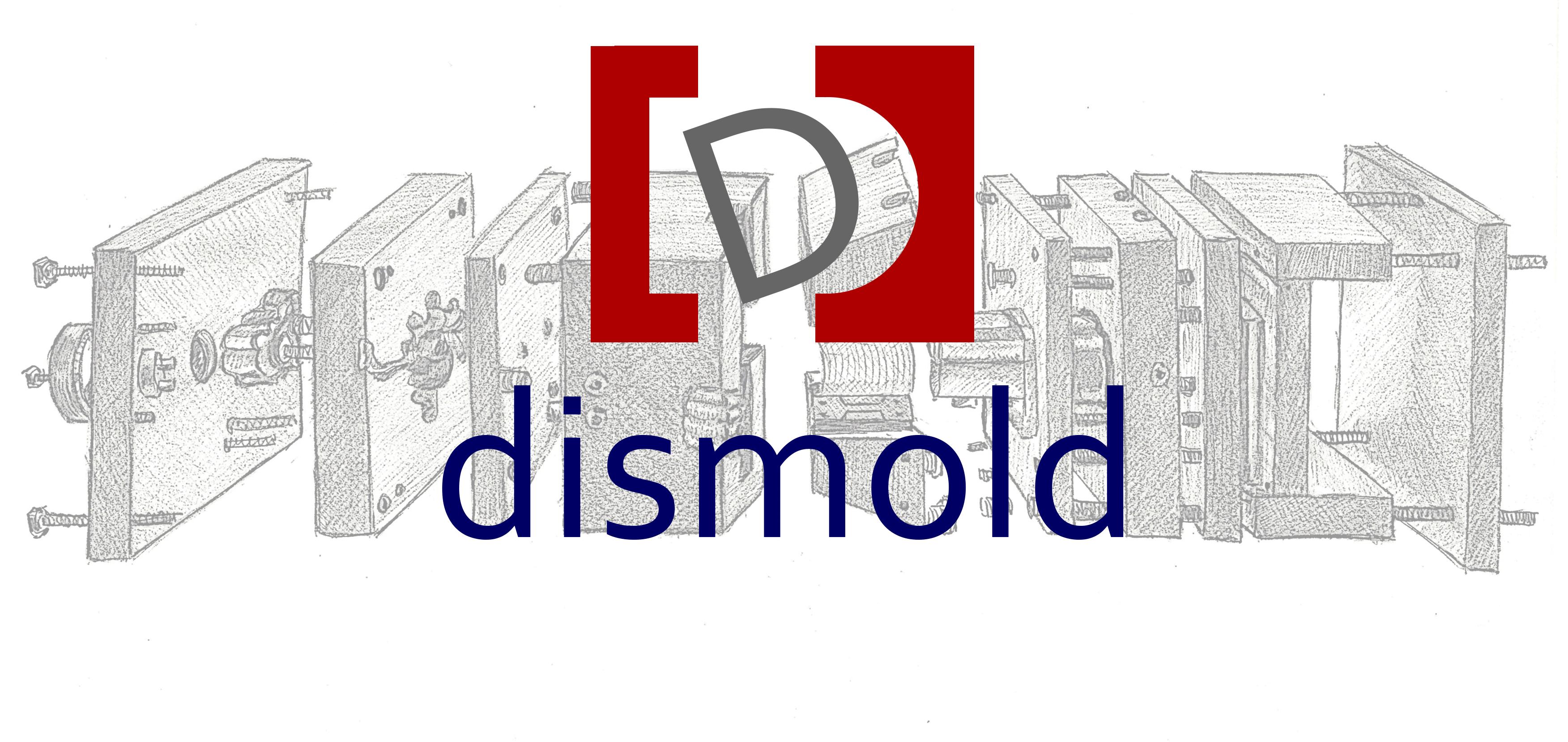 [ DISMOLD ]